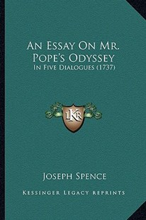 An Essay on Mr. Pope's Odyssey by Joseph Spence (9781164570226) - PaperBack - Modern & Contemporary Fiction Literature