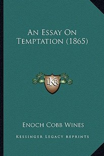 An Essay on Temptation (1865) by Enoch Cobb Wines (9781164570301) - PaperBack - Modern & Contemporary Fiction Literature