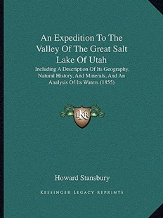 An Expedition to the Valley of the Great Salt Lake of Utah by Howard Stansbury (9781164571575) - PaperBack - Modern & Contemporary Fiction Literature