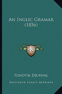 An Inglic Gramar (1856) by Fondtik Djurnal (9781164572947) - PaperBack - Modern & Contemporary Fiction Literature