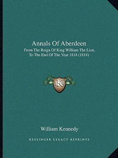 Annals of Aberdeen by William Kennedy (9781164577232) - PaperBack - Modern & Contemporary Fiction Literature