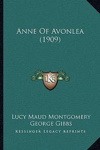 Anne of Avonlea (1909) by Lucy Maud Montgomery, George Gibbs (9781164577768) - PaperBack - Modern & Contemporary Fiction Literature