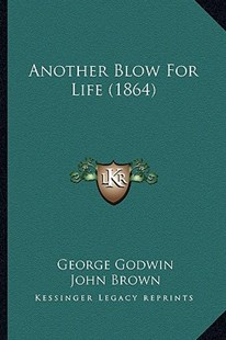 Another Blow for Life (1864) by George Godwin (9781164578024) - PaperBack - Modern & Contemporary Fiction Literature