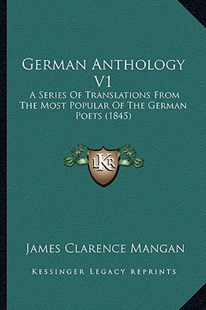 German Anthology V1 by James Clarence Mangan (9781164578161) - PaperBack - Modern & Contemporary Fiction Literature