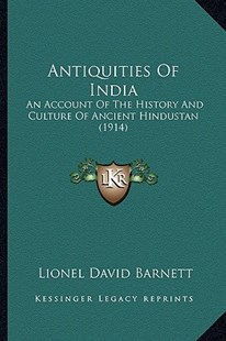 Antiquities of India by Lionel David Barnett (9781164578536) - PaperBack - Modern & Contemporary Fiction Literature