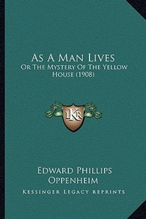 As a Man Lives by E Phillips Oppenheim (9781164580973) - PaperBack - Modern & Contemporary Fiction Literature