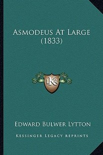 Asmodeus at Large (1833) by Edward Bulwer Lytton Lytton Bar (9781164581284) - PaperBack - Modern & Contemporary Fiction Literature