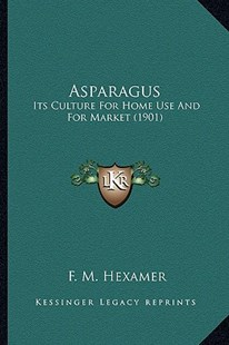 Asparagus by F M Hexamer (9781164581307) - PaperBack - Modern & Contemporary Fiction Literature