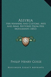 Assyria by Philip Henry Gosse (9781164581499) - PaperBack - Modern & Contemporary Fiction Literature
