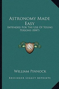 Astronomy Made Easy by William Pinnock (9781164581611) - PaperBack - Modern & Contemporary Fiction Literature