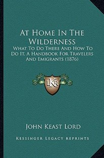 At Home in the Wilderness by John Keast Lord (9781164581710) - PaperBack - Modern & Contemporary Fiction Literature