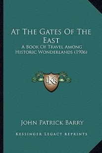 At the Gates of the East by John Patrick Barry (9781164581857) - PaperBack - Modern & Contemporary Fiction Literature