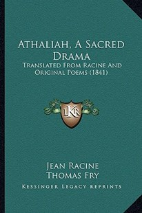 Athaliah, a Sacred Drama by Jean Baptiste Racine, Thomas Fry (9781164581970) - PaperBack - Modern & Contemporary Fiction Literature