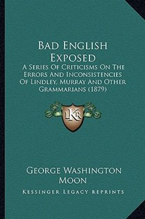 Bad English Exposed by George Washington Moon (9781164583646) - PaperBack - Modern & Contemporary Fiction Literature