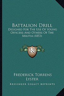 Battalion Drill by Frederick Torrens Lyster (9781164584872) - PaperBack - Modern & Contemporary Fiction Literature