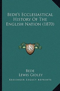 Bede's Ecclesiastical History of the English Nation (1870) by Bede, Lewis Gidley (9781164585428) - PaperBack - Modern & Contemporary Fiction Literature
