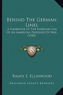 Behind the German Lines by Ralph E Ellinwood (9781164585732) - PaperBack - Modern & Contemporary Fiction Literature