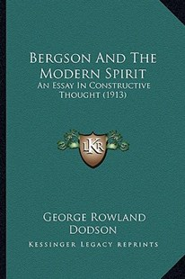 Bergson and the Modern Spirit by George Rowland Dodson (9781164586302) - PaperBack - Modern & Contemporary Fiction Literature