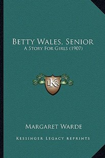 Betty Wales, Senior by Margaret Warde (9781164586722) - PaperBack - Modern & Contemporary Fiction Literature