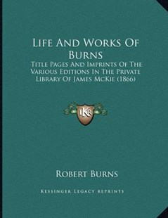 Life and Works of Burns by Robert Burns (9781164587545) - PaperBack - Modern & Contemporary Fiction Literature