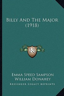 Billy and the Major (1918) by Emma Speed Sampson, William Donahey (9781164587903) - PaperBack - Modern & Contemporary Fiction Literature