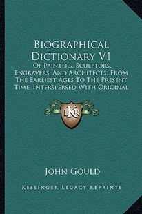 Biographical Dictionary V1 by John Gould (9781164588139) - PaperBack - Modern & Contemporary Fiction Literature