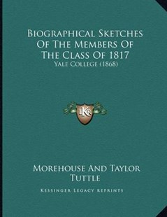 Biographical Sketches of the Members of the Class of 1817 by Tuttle Morehouse & Taylor (9781164588351) - PaperBack - Modern & Contemporary Fiction Literature