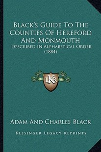 Black's Guide to the Counties of Hereford and Monmouth by Adam & Charles Black Publishing (9781164589068) - PaperBack - Modern & Contemporary Fiction Literature