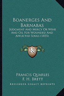 Boanerges and Barnabas by Francis Quarles, F H Brett (9781164589570) - PaperBack - Modern & Contemporary Fiction Literature