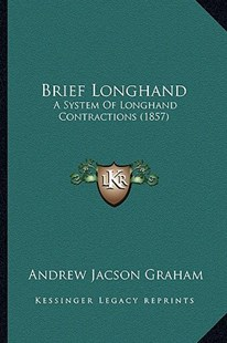 Brief Longhand by Andrew Jackson Graham (9781164591467) - PaperBack - Modern & Contemporary Fiction Literature