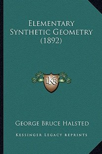 Elementary Synthetic Geometry (1892) by George Bruce Halsted (9781164630920) - PaperBack - Modern & Contemporary Fiction Literature