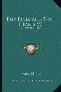 Fair Faces and True Hearts V3 by Mrs Hills (9781164642510) - PaperBack - Modern & Contemporary Fiction Literature