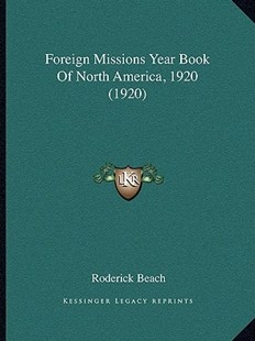 Foreign Missions Year Book of North America, 1920 (1920) by Roderick Beach (9781164649458) - PaperBack - Modern & Contemporary Fiction Literature