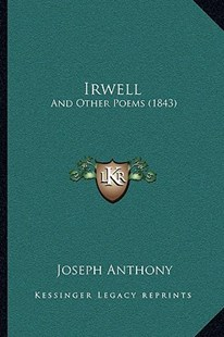 Irwell by Joseph Anthony (9781164827740) - PaperBack - Modern & Contemporary Fiction Literature