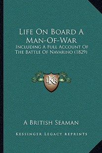 Life on Board a Man-Of-War by A British Seaman (9781164873822) - PaperBack - Modern & Contemporary Fiction Literature