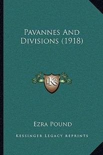 Pavannes and Divisions (1918) by Ezra Pound (9781164897309) - PaperBack - Reference Law