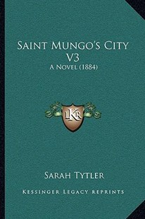 Saint Mungo's City V3 by Sarah Tytler (9781164917168) - PaperBack - Modern & Contemporary Fiction Literature