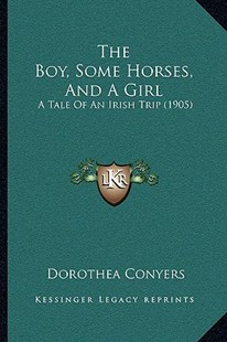 The Boy, Some Horses, and a Girl by Dorothea Conyers (9781164917311) - PaperBack - Modern & Contemporary Fiction Literature