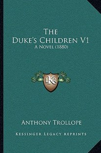 The Duke's Children V1 by Anthony Trollope (9781164917359) - PaperBack - Modern & Contemporary Fiction Literature