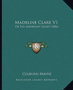 Madeline Clare V1 by Colburn Mayne (9781164917557) - PaperBack - Modern & Contemporary Fiction Literature