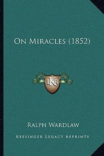 On Miracles (1852) by Ralph Wardlaw (9781164918899) - PaperBack - Modern & Contemporary Fiction Literature