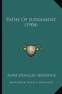 Paths of Judgement (1904) by Anne Douglas Sedgwick (9781164918974) - PaperBack - Modern & Contemporary Fiction Literature