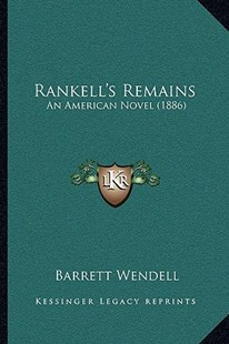 Rankell's Remains by Barrett Wendell (9781164919735) - PaperBack - Modern & Contemporary Fiction Literature
