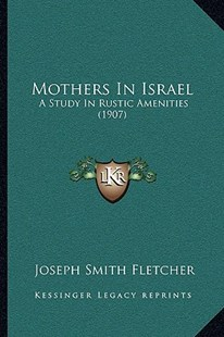 Mothers in Israel by Joseph Smith Fletcher (9781164920397) - PaperBack - Modern & Contemporary Fiction Literature