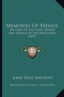 Memories of Patmos by John Ross Macduff (9781164929505) - PaperBack - Modern & Contemporary Fiction Literature