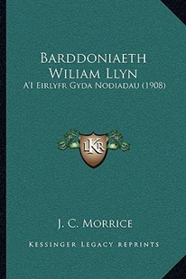 Barddoniaeth Wiliam Llyn by J C Morrice (9781164930525) - PaperBack - Modern & Contemporary Fiction Literature