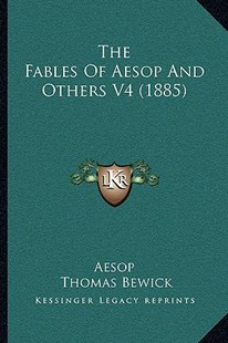 The Fables of Aesop and Others V4 (1885) by Aesop, Thomas Bewick (9781164935803) - PaperBack - Modern & Contemporary Fiction Literature