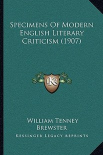 Specimens of Modern English Literary Criticism (1907) by William Tenney Brewster (9781164937906) - PaperBack - Modern & Contemporary Fiction Literature