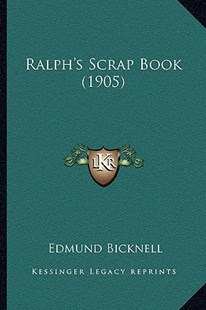 Ralph's Scrap Book (1905) by Edmund Bicknell (9781164944799) - PaperBack - Reference Law