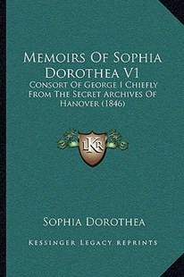 Memoirs of Sophia Dorothea V1 by Sophia Dorothea (9781164946984) - PaperBack - Modern & Contemporary Fiction Literature